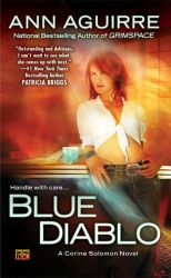 Blue Diablo by Ann Aguirre (Corine Solomon, Book 1)