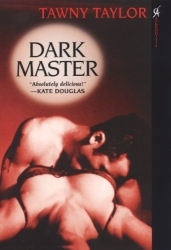 Dark Master by Tawny Taylor (Masters of Desire, Book 1)