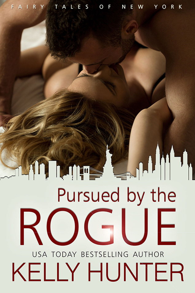 Pursued by the Rogue by Kelly Hunter (Fairy Tales of New York, Book 1)