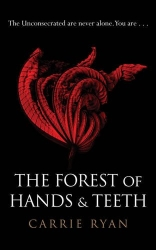 The Forest of Hands and Teeth by Carrie Ryan - Australian/UK edition