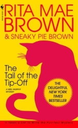 The Tail of the Tip-Off by Rita Mae Brown and Sneaky Pie Brown (Mrs. Murphy Mystery, Book 11)